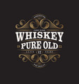 logo whiskey pure old label packaging premium vector image vector image