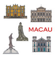 macau travel landmarks chinese buildings statues vector image