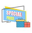 special price banner with clearance for clients vector image vector image