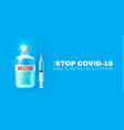 coronavirus vaccine stop coronavirus 2019-ncov vector image