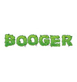 booger green slime letters snot slippery vector image vector image