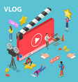 flat isometric concept of video blog vector image