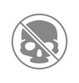 forbidden sign with a human skull grey icon vector image vector image