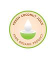 fresh coconut juice logo with coconut juice vector image vector image