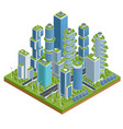 isometric flat eco-architecture green skyscraper vector image vector image
