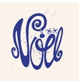 Noel Christmas in FrenchHandwriting titleBlue vector image vector image