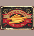 french fries retro tin sign design for fast food r vector image