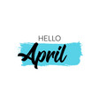 hello april calendar month typography vector image