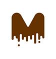 letter m chocolate font sweetness alphabet liquid vector image