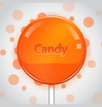 orange candy on bright background lollipop vector image vector image