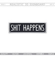 shit happens signboard stylized car license plate vector image vector image