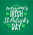 everyones irish on st patricks day funny vector image vector image