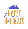 happy holidays lettering handwritten with vector image vector image