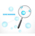 magnifying glass on a molecule background vector image
