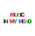 music in my head phrase overlap color no vector image vector image