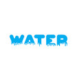 water liquid lettering sign aqua alphabet viscous vector image vector image