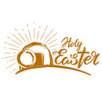 holy easter holiday religious calligraphic text vector image vector image