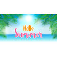 hello summer concept summer background with palm vector image vector image