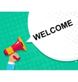 Hand holding megaphone with WELCOME announcement vector image vector image