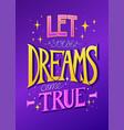 lets yous dreams come true vector image vector image