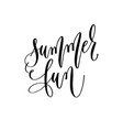 summer fun - hand lettering inscription text vector image