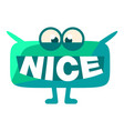 turquoise blob saying nice cute emoji character vector image vector image