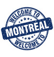 welcome to montreal blue round vintage stamp vector image vector image