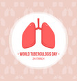 world tuberculosis day card vector image vector image