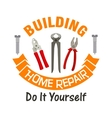 Building and home repair work tools emblem vector image vector image