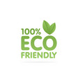 eco friendly green leaf label sticker vector image vector image