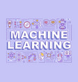 machine learning word concepts banner vector image