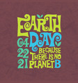 retro design for earth day hand lettered design vector image vector image