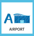 alphabet card with airport building vector image