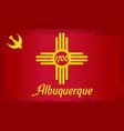 albuquerque city flag vector image vector image