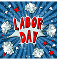 Comic Book Labor Day vector image vector image