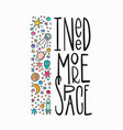 i need more space quote typography lettering vector image vector image