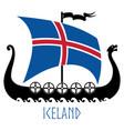 warship vikings - drakkar and iceland flag vector image vector image