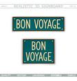 bon voyage vintage signboard vector image