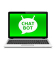 chat bot app on laptop screen vector image vector image