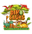 font design for word dinosaurs with many vector image