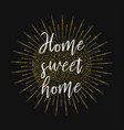 home sweet home gold glitter background vector image