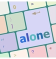 alone words concept with key on keyboard vector image vector image