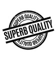 superb quality rubber stamp vector image vector image