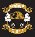 camping is in tents camping sayings quotes vector image vector image