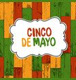 cinco de mayo 5 of may holiday background cinco vector image