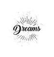 dreams word and sun rays hand drawn on a white vector image