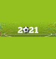 happy new year 2021 banner with soccer football vector image
