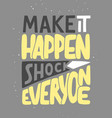 make it happen shock everyone sport motivational vector image