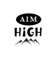 aim high inspirational hipster kids poster vector image vector image