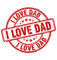 i love dad red grunge round vintage rubber stamp vector image